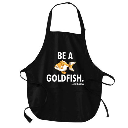 Be A Goldfish Quote Medium-length Apron Designed By Beruang Madu