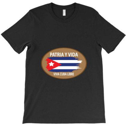 Patria Y Vida Viva Cuba Libre T-shirt Designed By Black Coffee