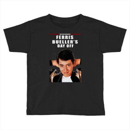 Ferris Bueller's Day Off Toddler T-shirt Designed By L4l4pow