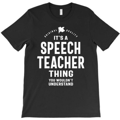 Speech Teacher Gift Funny Job Title Profession Birthday Idea T-shirt Designed By Cidolopez