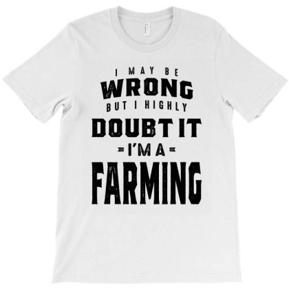 Farming Gift Funny Job Title Profession Birthday Idea T-shirt Designed By Cidolopez