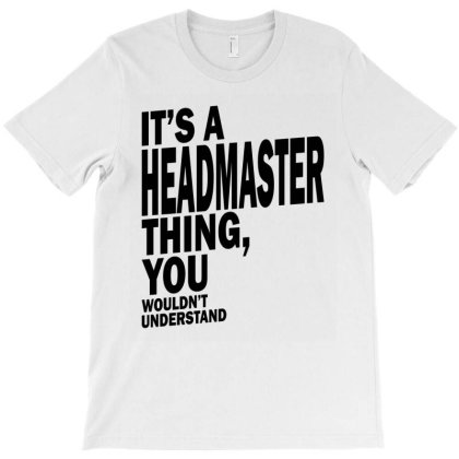 Headmaster Gift Funny Job Title Profession Birthday Idea T-shirt Designed By Cidolopez