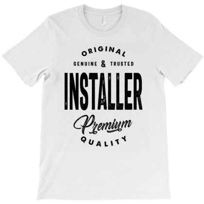 Installer Gift Funny Job Title Profession Birthday Idea T-shirt Designed By Cidolopez