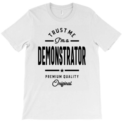 Demonstrator Gift Funny Job Title Profession Birthday Idea T-shirt Designed By Cidolopez
