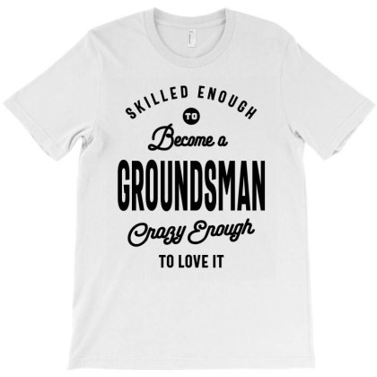 Groundsman Gift Funny Job Title Profession Birthday Idea T-shirt Designed By Cidolopez