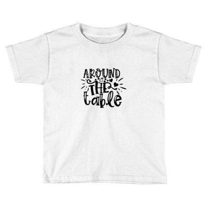 Around The Table Toddler T-shirt Designed By Kahvel