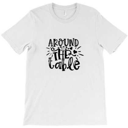 Around The Table T-shirt Designed By Kahvel