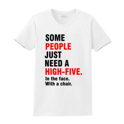 Some People Just Need A High Five, Funny Quote Ladies Classic T-shirt Designed By Jack14