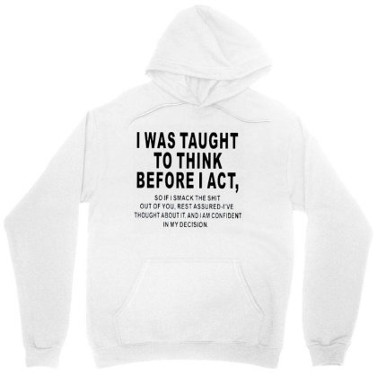 I Was Taught To Think Before I Act Unisex Hoodie Designed By Alaska Tees