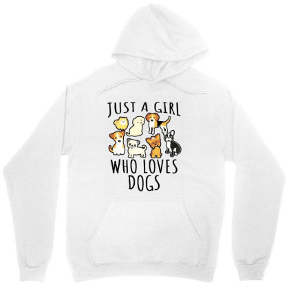 Just A Girl Who Loves Dogs Unisex Hoodie Designed By La Bold