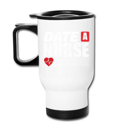 Date A Nurse Funny T Shirt Travel Mug Designed By Gnuh79