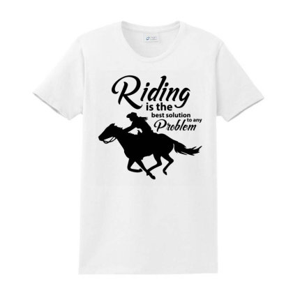 Horse Riding Is The Best Solution Ladies Classic T-shirt Designed By Alaska Tees