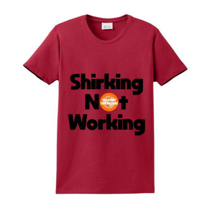 Shirking Not Working Ladies Classic T-shirt Designed By Sugarmoon