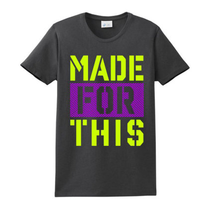 Made For This Athletic Neon Green Ladies Classic T-shirt Designed By La Bold