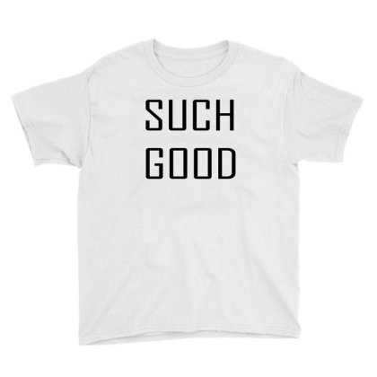 Such Good Youth Tee Designed By Suryanaagus