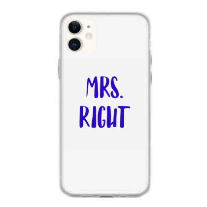 Mrs. Right Iphone 11 Case Designed By Artmaker79