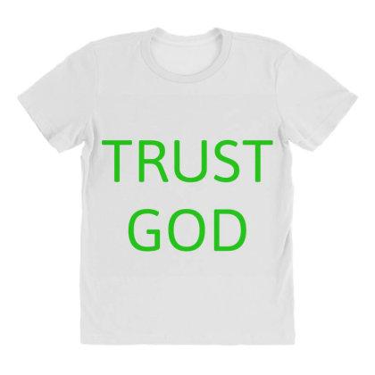 Trust God All Over Women's T-shirt Designed By Artmaker79
