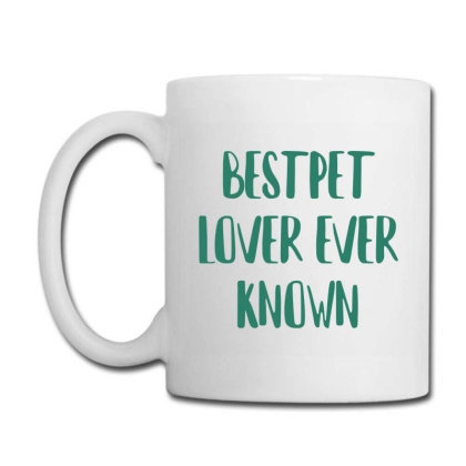 Bestpet Lover Ever Known Coffee Mug Designed By Artmaker79