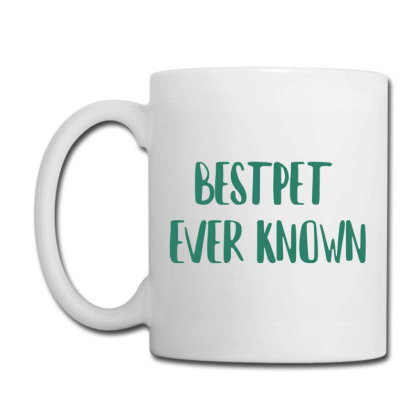 Bestpet Ever Known Coffee Mug Designed By Artmaker79