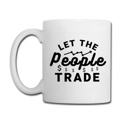 Let The People Trade - Market Trading For Traders Coffee Mug Designed By Sutra Lotus Co