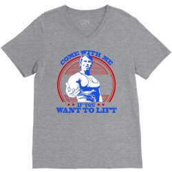 Come With Me if You Want to Lift V-Neck Tee | Artistshot