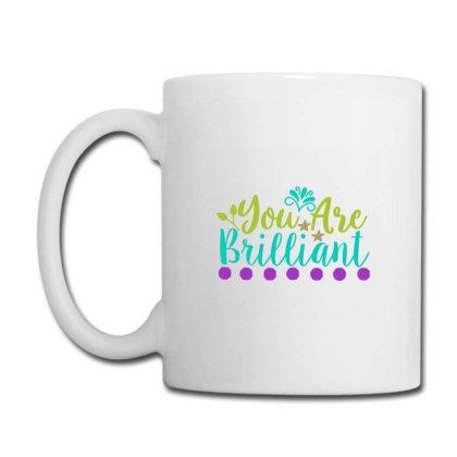 You Are Brilliant Coffee Mug Designed By Kahvel