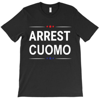 Anti Cuomo - Arrest Cuomo - Funny Political T-shirt Designed By Black Coffee