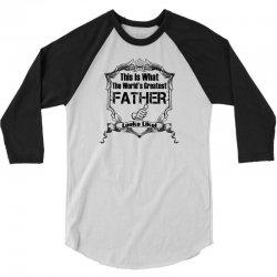 Worlds Greatest Father Looks Like 3/4 Sleeve Shirt | Artistshot