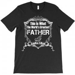 Worlds Greatest Father Looks Like T-Shirt   Artistshot