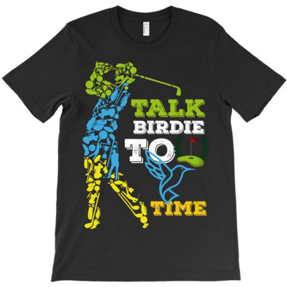 Talk Birdie To Time T-shirt Designed By Wizarts