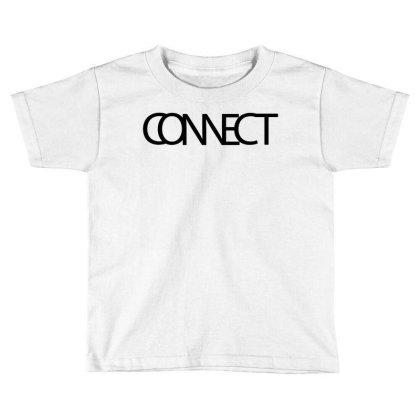 Connect Typography Toddler T-shirt Designed By L4l4pow