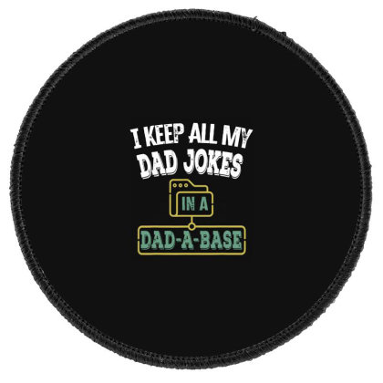 I Keep All My Dad Jokes In A Dad Round Patch Designed By Allstar