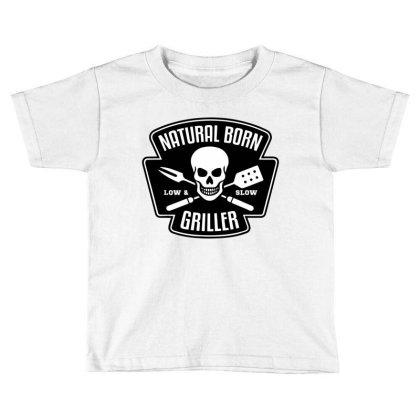 Barbecue Natural Born Griller Toddler T-shirt Designed By Sam Soe