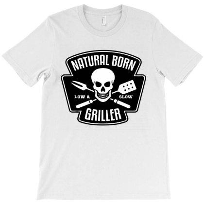 Barbecue Natural Born Griller T-shirt Designed By Sam Soe
