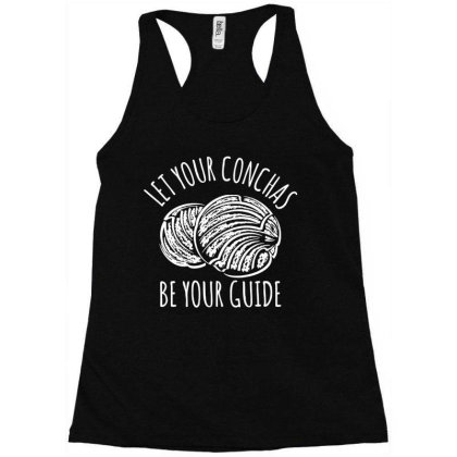 Let Your Conchas Be Your Guide Racerback Tank Designed By L4l4pow