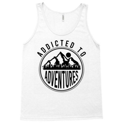 Addicted To Adventures Tank Top Designed By Funtee