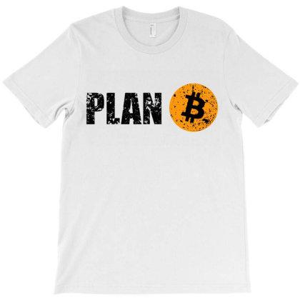 Bitcoin Plan B T Shirt T-shirt Designed By Sam Soe