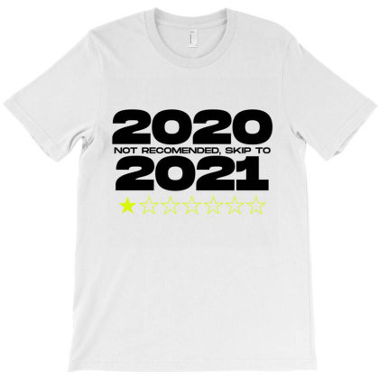 2020 Not Recomended Skip To 2021 T-shirt Designed By Zerotohero