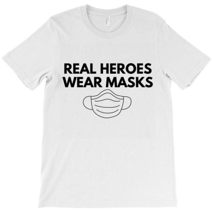Real Heroes Wear Masks T-shirt Designed By Zerotohero
