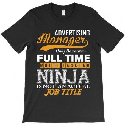 Advertising Manager Ninja Job Title, T-shirt Designed By Rardesign