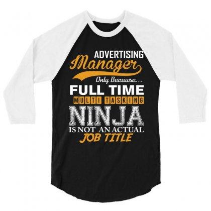 Advertising Manager Ninja Job Title, 3/4 Sleeve Shirt Designed By Rardesign