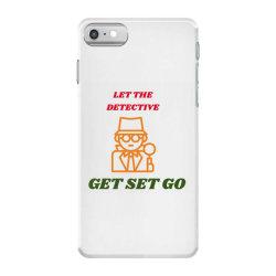let the detective get set go iPhone 7 Case   Artistshot