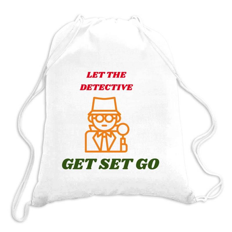 Let The Detective Get Set Go Drawstring Bags   Artistshot