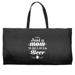 Just A Mom Who Loves Beer Cute Funny Mothers day Gift Weekender Totes | Artistshot