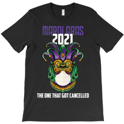 Mardi Gras The One That Got Cancelled T-shirt Designed By Wizarts