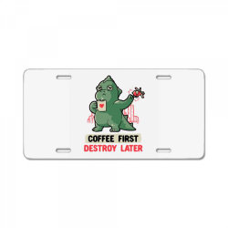 Coffee First Destroy Later Cute Funny Monster Gift License Plate | Artistshot