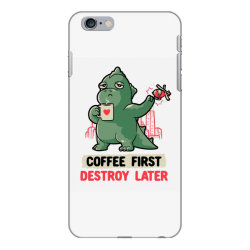 Coffee First Destroy Later Cute Funny Monster Gift iPhone 6 Plus/6s Plus Case | Artistshot