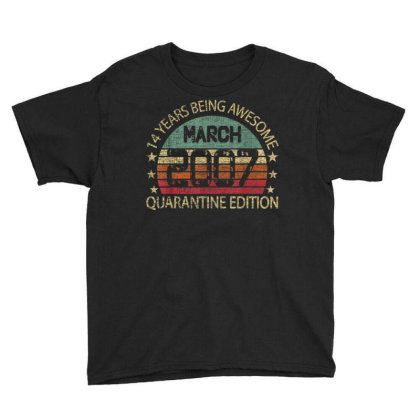 14th Birthday March 2007 Quarantine 14 Years Old Gifts T Shirt Youth Tee Designed By Cuser3143