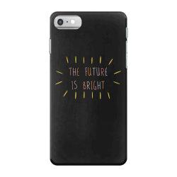 The Future Is Bright iPhone 7 Case   Artistshot