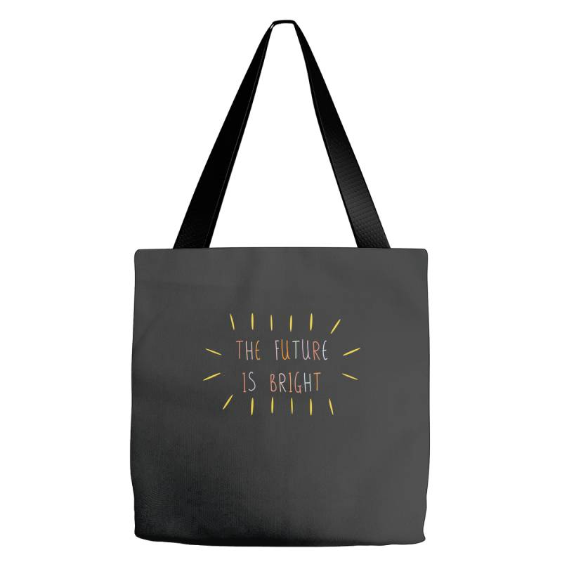 The Future Is Bright Tote Bags   Artistshot